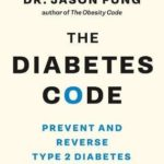 [PDF] [EPUB] The Diabetes Code: Prevent and Reverse Type 2 Diabetes Naturally Download