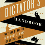 [PDF] [EPUB] The Dictator's Handbook: Why Bad Behavior is Almost Always Good Politics Download