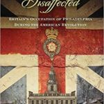 [PDF] [EPUB] The Disaffected: Britain's Occupation of Philadelphia During the American Revolution Download