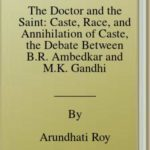 [PDF] [EPUB] The Doctor and the Saint: Caste, Race, and Annihilation of Caste, the Debate Between B.R. Ambedkar and M.K. Gandhi Download