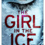 [PDF] [EPUB] The Girl In The Ice (DCI Erika Foster, #1) Download