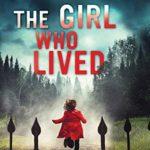 [PDF] [EPUB] The Girl Who Lived: A Thrilling Suspense Novel Download
