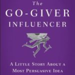 [PDF] [EPUB] The Go-Giver Influencer: A Little Story About a Most Persuasive Idea Download