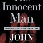 [PDF] [EPUB] The Innocent Man: Murder and Injustice in a Small Town Download