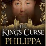 [PDF] [EPUB] The King's Curse (The Plantagenet and Tudor Novels, #7) Download