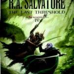 [PDF] [EPUB] The Last Threshold (Forgotten Realms: Neverwinter, #4; Legend of Drizzt, #23) Download