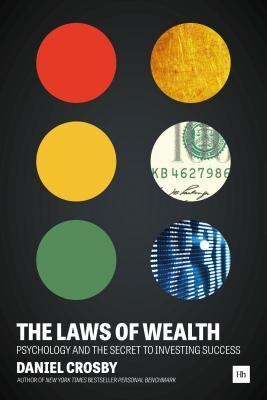 [PDF] [EPUB] The Laws of Wealth: Psychology and the Secret to Investing Success Download by Daniel Crosby