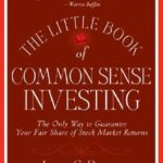 [PDF] [EPUB] The Little Book of Common Sense Investing: The Only Way to Guarantee Your Fair Share of Stock Market Returns Download