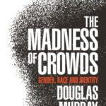 [PDF] [EPUB] The Madness of Crowds: Gender, Race and Identity Download