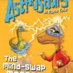 [PDF] [EPUB] The Mind-Swap Menace (Astrosaurs: Book 4) Download