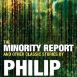 [PDF] [EPUB] The Minority Report and Other Classic Stories By Philip K. Dick Download