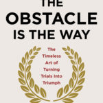 [PDF] [EPUB] The Obstacle Is the Way: The Timeless Art of Turning Trials into Triumph Download
