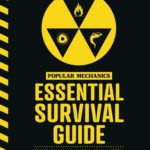 [PDF] [EPUB] The Popular Mechanics Essential Survival Guide: The Only Book You Need in Any Emergency Download