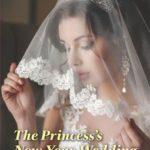 [PDF] [EPUB] The Princess's New Year Wedding (The Princess Brides #1) Download