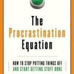 [PDF] [EPUB] The Procrastination Equation: How to Stop Putting Things Off and Start Getting Stuff Done Download