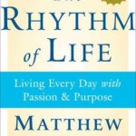 [PDF] [EPUB] The Rhythm of Life: Living Every Day with Passion and Purpose Download