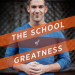 [PDF] [EPUB] The School of Greatness: A Real-World Guide to Living Bigger, Loving Deeper, and Leaving a Legacy Download