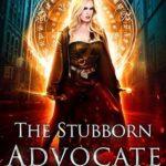 [PDF] [EPUB] The Stubborn Advocate (Unstoppable Liv Beaufont Book 6) Download