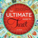 [PDF] [EPUB] The Ultimate Guide to Tarot: A Beginner's Guide to the Cards, Spreads, and Revealing the Mystery of the Tarot Download