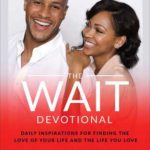 [PDF] [EPUB] The Wait Devotional: Daily Inspirations for Finding the Love of Your Life and the Life You Love Download