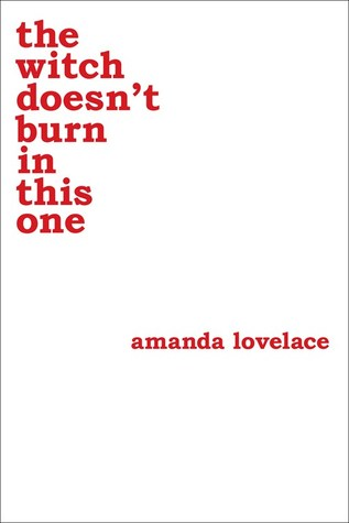 [PDF] [EPUB] The Witch Doesn't Burn in This One (Women Are Some Kind of Magic, #2) Download by Amanda Lovelace