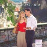 [PDF] [EPUB] To Catch a Groom (The Husband Fund, #1) Download