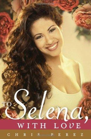[PDF] [EPUB] To Selena, with Love Download by Chris Pérez
