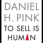 [PDF] [EPUB] To Sell Is Human: The Surprising Truth about Moving Others Download