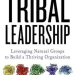 [PDF] [EPUB] Tribal Leadership: Leveraging Natural Groups to Build a Thriving Organization Download