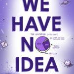 [PDF] [EPUB] We Have No Idea: A Guide to the Unknown Universe Download