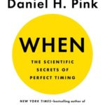 [PDF] [EPUB] When: The Scientific Secrets of Perfect Timing Download