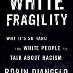 [PDF] [EPUB] White Fragility: Why It's So Hard for White People to Talk About Racism Download