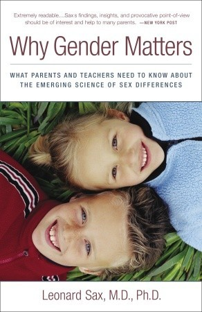 [PDF] [EPUB] Why Gender Matters: What Parents and Teachers Need to Know about the Emerging Science of Sex Differences Download by Leonard Sax