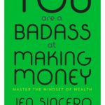 [PDF] [EPUB] You Are a Badass at Making Money: Master the Mindset of Wealth Download
