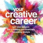 [PDF] [EPUB] Your Creative Career: Turn Your Passion into a Fulfilling and Financially Rewarding Lifestyle Download