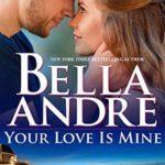 [PDF] [EPUB] Your Love Is Mine (Maine Sullivans, #1; The Sullivans, #19) Download