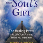 [PDF] [EPUB] Your Soul's Gift: The Healing Power of the Life You Planned Before You Were Born Download