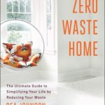 [PDF] [EPUB] Zero Waste Home: The Ultimate Guide to Simplifying Your Life by Reducing Your Waste Download