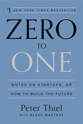 [PDF] [EPUB] Zero to One: Notes on Startups, or How to Build the Future Download by Peter Thiel