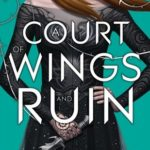 [PDF] [EPUB] A Court of Wings and Ruin (A Court of Thorns and Roses, #3) Download