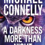 [PDF] [EPUB] A Darkness More Than Night (Harry Bosch, #7) Download