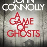 [PDF] [EPUB] A Game of Ghosts: A Charlie Parker Thriller: 15. From the No. 1 Bestselling Author of A Time of Torment Download