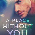 [PDF] [EPUB] A Place Without You Download