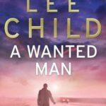 [PDF] [EPUB] A Wanted Man (Jack Reacher, #17) Download