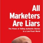 [PDF] [EPUB] All Marketers Are Liars: The Power of Telling Authentic Stories in a Low-Trust World Download