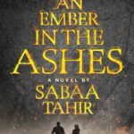[PDF] [EPUB] An Ember in the Ashes (An Ember in the Ashes, #1) Download