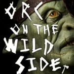 [PDF] [EPUB] An Orc on the Wild Side Download