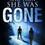 [PDF] [EPUB] And Then She Was Gone (Jack Stratton, #0) Download