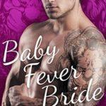 [PDF] [EPUB] Baby Fever Bride (Baby Fever Love, #1) Download