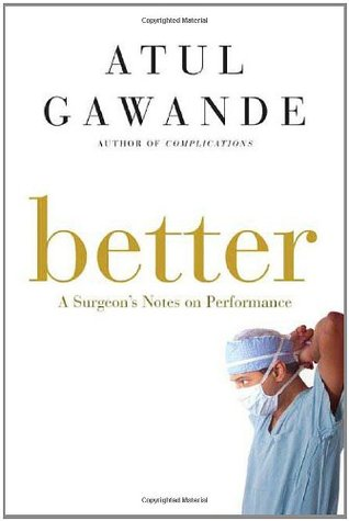 [PDF] [EPUB] Better: A Surgeon's Notes on Performance Download by Atul Gawande